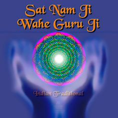 Wahe Guru Wahe Jio Snatam Kaur