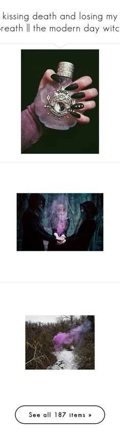 """""""kissing death and losing my breath 