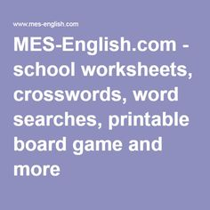 MES-English.com - school worksheets, crosswords, word searches, printable board game and more
