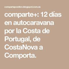 comparte+: 12 días en autocaravana por la Costa de Portugal, de CostaNova a Comporta.