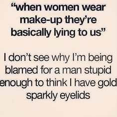 17 Hysterically Funny Makeup Quotes and Memes | Funny Makeup Quotes at http://makeuptutorials.com/best-funny-makeup-quotes-and-memes/