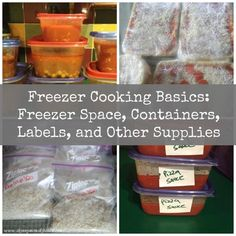 Freezer Cooking Basics: Space, Containers, Labels, and Other Supplies. How to Start Freezer Cooking. How to Store Freezer Recipes