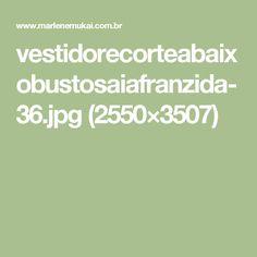 vestidorecorteabaixobustosaiafranzida-36.jpg (2550×3507)