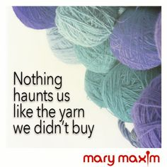 Nothing haunts us like the yarn we didn't buy.
