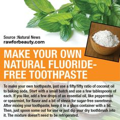 Home made toothpaste - and fluoride free!!! This really works and eliminates other toxins as well. Add tea tree oil for gum disease and watch your body heal itself.