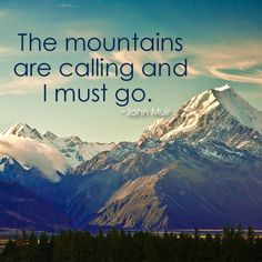 The mountains are calling and I must go. ~John Muir #dreamtrips #ysbh www.dreamtrips.com