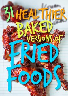 Lots of yummy, crunchy recipes without the grease -- 31 Healthier Baked Versions Of Fried Foods