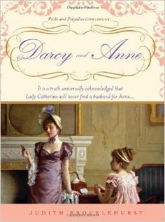 Darcy and Anne: It is a truth universally acknowledged that Lady Catherine will never find a husband for Anne... Paperback – September 1, 2009 by Judith Brocklehurst