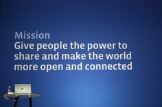 Facebook: Give people the power to share and make the world more open and connected. Facebook Marketing, Facebook Developer, Promotion, Mission Vision, I Wish I Knew, Keynote, Connection, Social Media, Hand Type