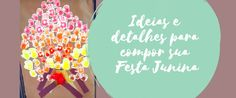 Ideas and details to compose your June Party - Artes bi - Party, Diy, June, Bricolage, Parties, Do It Yourself, Homemade, Diys, Crafting