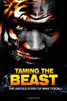 Taming the Beast: The Untold Story of Mike Tyson by Rory Holloway