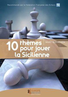 10 thèmes pour jouer la Sicilienne - Actualités / France - Europe Echecs