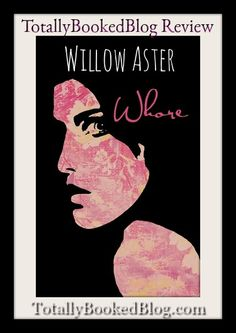 WHORE by WILLOW ASTER | TotallyBookedBlog