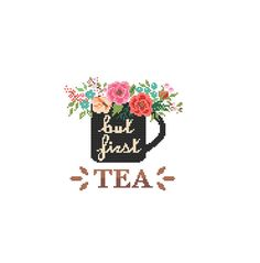 But First Tea Cross Stitch Pattern cross stitch Floral Tea Mug cross stitch coffee lovers Modern cross stitch pattern