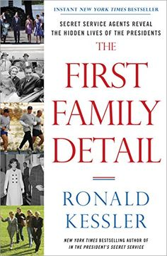 The First Family Detail: Secret Service Agents Reveal the Hidden Lives of the Presidents by Ronald Kessler http://www.amazon.com/dp/B00J6YBOQU/ref=cm_sw_r_pi_dp_fZefxb0P082QY