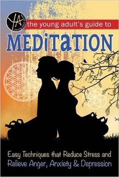 The Young Adult's Guide to Meditation: Easy Techniques That Reduce Stress and Relieve Anger, Anxiety, & Depression, by Michael Cavallaro (released Aug 9, 2016). Discusses what meditation is and different types, discusses the causes of stress, and explains how meditation can ease it.