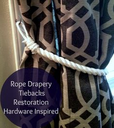Looking for rope inspired tiebacks and came across this great little tutorials Restoration Hardware inspired! Rope Drapery Tiebacks by Paper and Fox