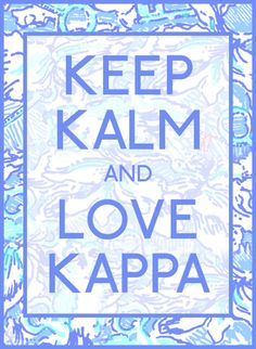 Keep Kalm and Love Kappa!