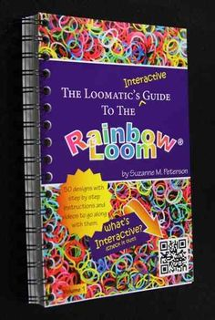The Loomatic's Guide to the Rainbow Loom is a step-by-step interactive guide to making over 50 rubber band bracelets on the Rainbow Loom. In addition to diagrams