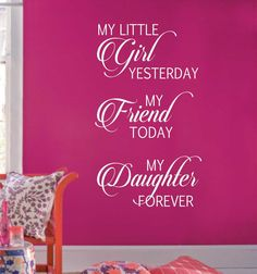 Little Girl Friend Daughter Forever Vinyl Wall Lettering Quote Decal Mother Daughter Quotes, Birthday Quotes For Daughter, I Love My Daughter, My Beautiful Daughter, Mother Quotes, Mom Quotes, Family Quotes, Child Quotes, Qoutes