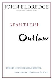 Beautiful Outlaw, by John Eldredge --My sister gave me this and I can't put the book down! Makes Jesus sound like a badass!!!