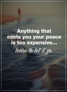 Always... always consider the price you must pay!