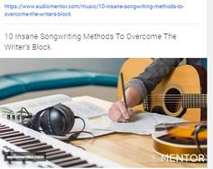 https://www.audiomentor.com/music/10-insane-songwriting-methods-to-overcome-the-writers-block