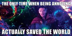 The only time being annoying actually saved the world. Dormamu, I've come to bargain. Doctor Strange.