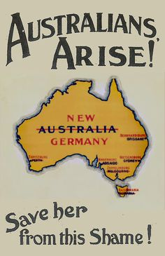 "paulbeige: "" Australians, Arise! Save her from this Shame! World War One recruitment/propaganda poster. Australia = New Germany Perth = Tirpitzburg Adelaide = Hindenburg Melbourne =. Ww1 Propaganda Posters, Political Posters, Vintage Ads, Vintage Posters, Ww1 History, History Posters, Australian Vintage, Anzac Day, Poster"