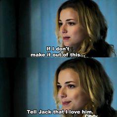 "Revenge - ""Tell Jack that I love him""  (I hope she didn't make it out of this. LOL joke)"