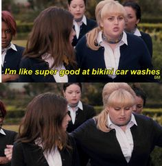 Bikini car wash with Fat Amy.  #rolemodel