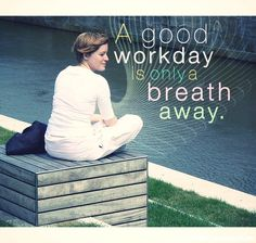 A good workday is only a breath away. Mindfulness In The Workplace, Breathe Quotes, Breath Away, Increase Productivity, Mindfulness Meditation, Reduce Stress, Problem Solving, Exercise, Deep