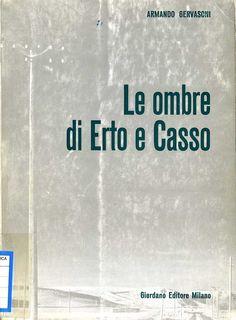Le ombre di Erto e Casso - Armando Gervasoni - 1967