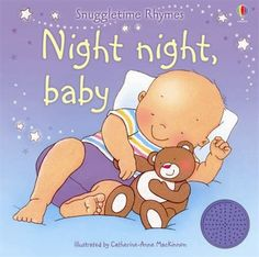 """Night Night Baby with Sounds - Catherine-Anne MacKinnon; Varsta: 0+; Cu ilustratii in culori pastel, cartea aduce patru povesti de """"Noapte buna"""" ritmate si potrivite pentru copii, dar si un buton de """"play"""" pentru aceste melodii."""