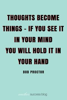 Thoughts Become Things -