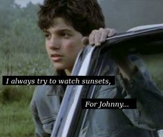 Johnny 'i always try to watch a sunset'. I do love sunsets... I'll watch them even more now.