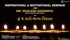 An Inspirational & Motivational Seminar for first-year students of the Marwadi Students. Mr. Shailesh Sagpariya is invited to discourse students on highlighting the goal and mission of life.  Mr. Sagpariya is a youth motivational speaker and author of about 22 books, (Deputy Director of SPIPA, Rajkot), who is also known by his daily inspirational short audio stories (i.e. Aaj ni Varta). Topic of the Seminar: 'હું જ મારો ભાગ્ય વિધાતા' Date:February 15, 2017 Time:10:30 AM to 1:30 PM