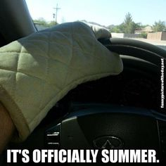 It's Officially Summer Funny Wearing Oven Mitt While Driving Southern humor Haha Funny, Hilarious, Funny Stuff, Funny Things, Funny Cars, Random Stuff, Las Vegas, Georgia, First Photograph