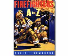 Here are some of our favorite books on fire and firefighters. Firefighters A to Z by Chris L. Demarest This book is one of our favorite alphabet books! Volunteer Firefighter, Firefighters, Firefighter School, Firemen, Community Workers, Community Helpers, Fire Safety Week, Fire Prevention Week, Letter Of The Week