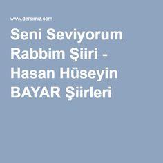 Seni Seviyorum Rabbim Şiiri - Hasan Hüseyin BAYAR Şiirleri :