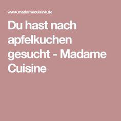 Du hast nach apfelkuchen gesucht - Madame Cuisine