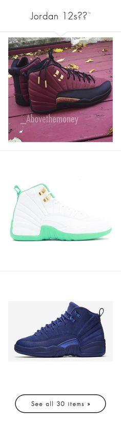"""""""Jordan 12s✅✨™"""" by jayythegreatest ❤ liked on Polyvore featuring shoes, jordans, sneakers, jordan, jordan 12, low shoes, dad shoes, men's fashion, men's shoes and men's sneakers"""