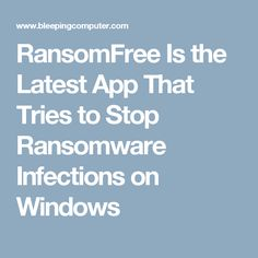 RansomFree Is the Latest App That Tries to Stop Ransomware Infections on Windows
