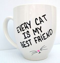 If your best friend has fur, 4 legs and purrs, then this is the mug for you! If you're a cat lover, be proud!