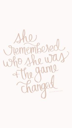"She remembered who she was and the game changed! - This quote means so much to me. Often times we forget who we are. Cue the quote from the Lion King where Simba is looking up and talking to Mufasa. ""Remember who you are. It's easy to forget I Am Quotes, Game Day Quotes, Meant To Be Quotes, Self Love Quotes, Change Quotes, Girl Quotes, Quotes To Live By, Other Woman Quotes, Lion King Quotes"