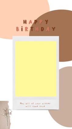 Happy Birthday Template, Happy Birthday Frame, Happy Birthday Posters, Happy Birthday Wallpaper, Happy Birthday Wishes Quotes, Birthday Frames, Birthday Captions Instagram, Birthday Post Instagram, Birthday Collage