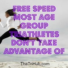 Free Speed Most Age Group Triathletes Don't Take Advantage Of…