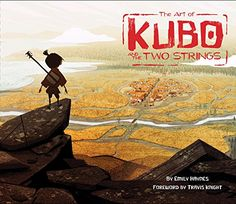 The Art of Kubo and the Two Strings de Emily Haynes et Trav…