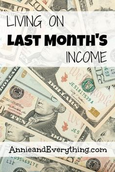 Wouldn't you like to know that next month is all paid for? Make one of your financial goals to start living on last month's income. Read why and how here.