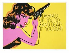 "Niagara Detroit (1956- ) an American lowbrow artist. ""Damned if you do and Dead if you dont"""